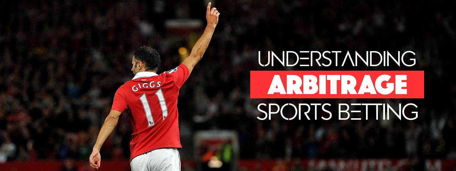 Understanding Arbitrage Sports Betting