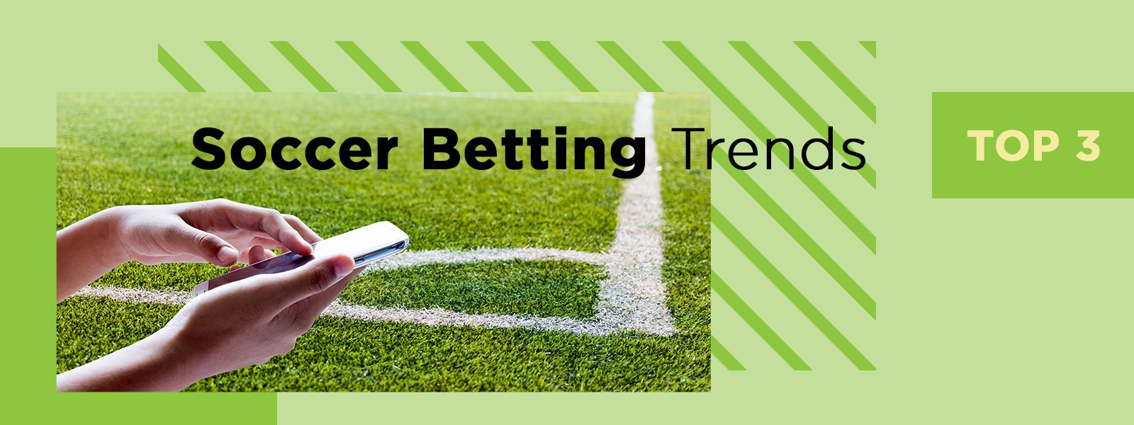 Top Three Soccer Betting Trends