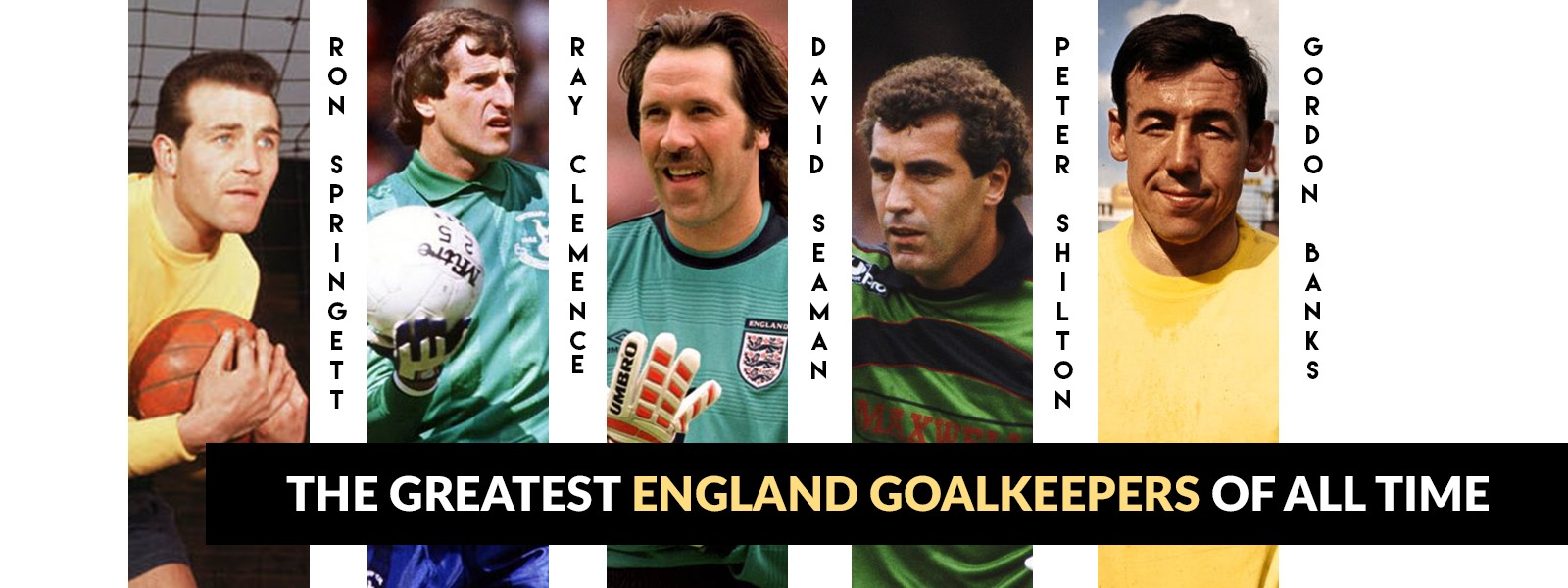 The Greatest England Goalkeepers of All Time