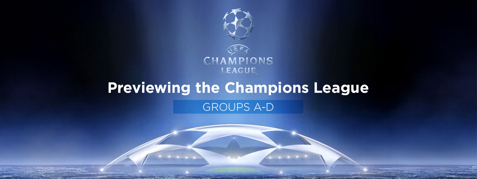 Previewing the Champions League groups A-D
