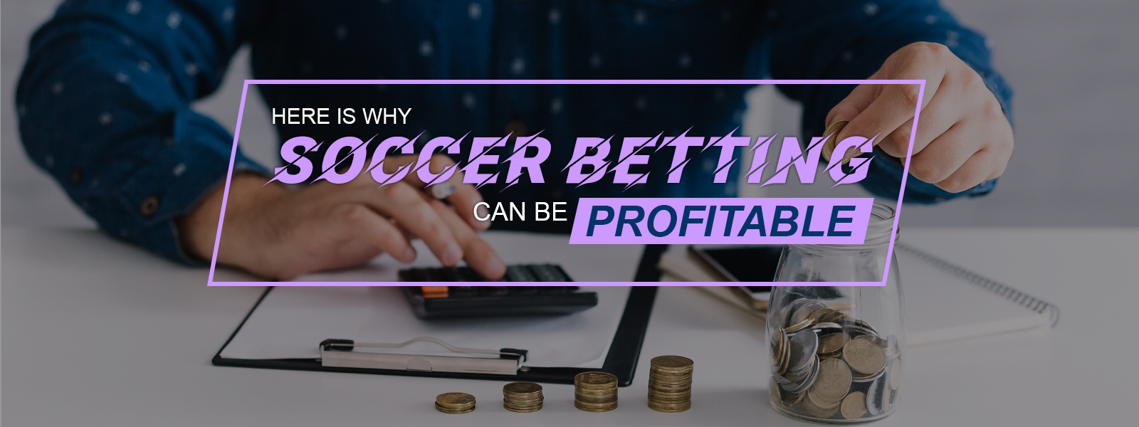 Here is Why Soccer Betting Can Be Profitable