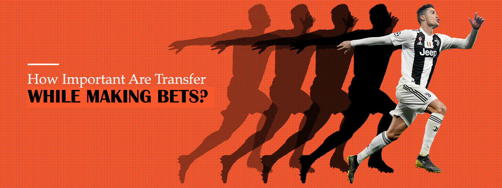 How Important Are Transfer While Making Bets?