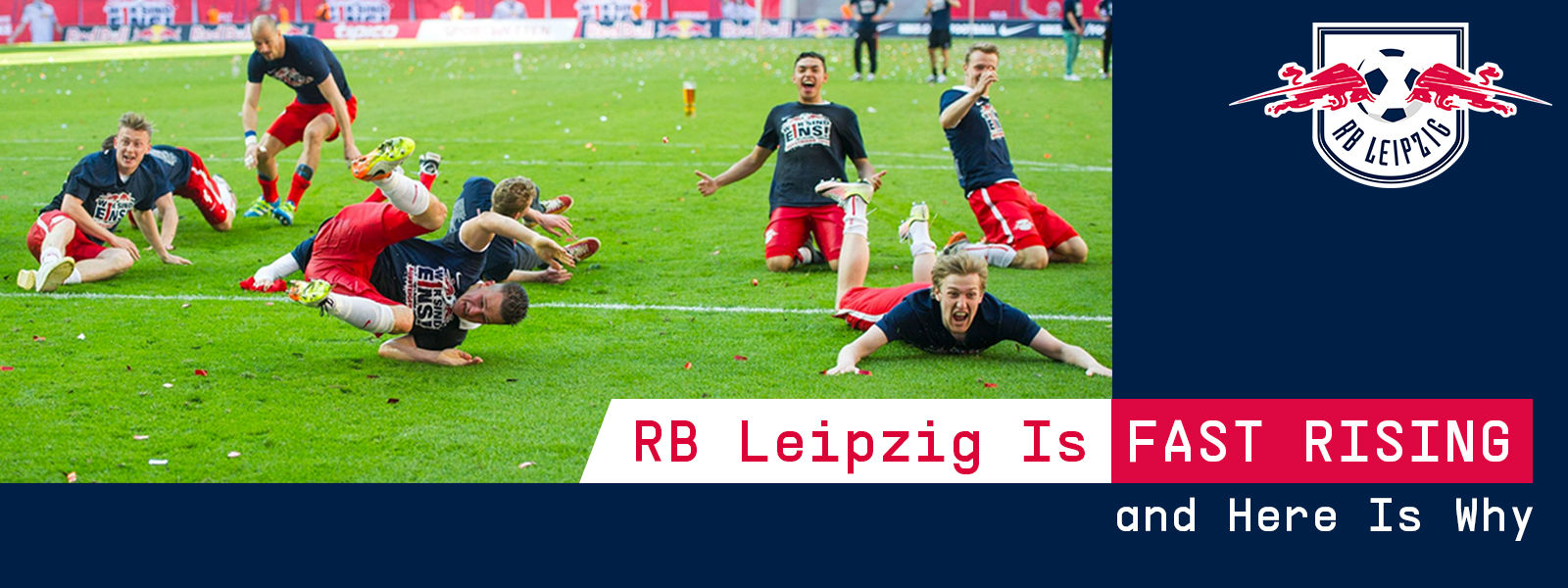 RB Leipzig Is Fast Rising and Here Is Why
