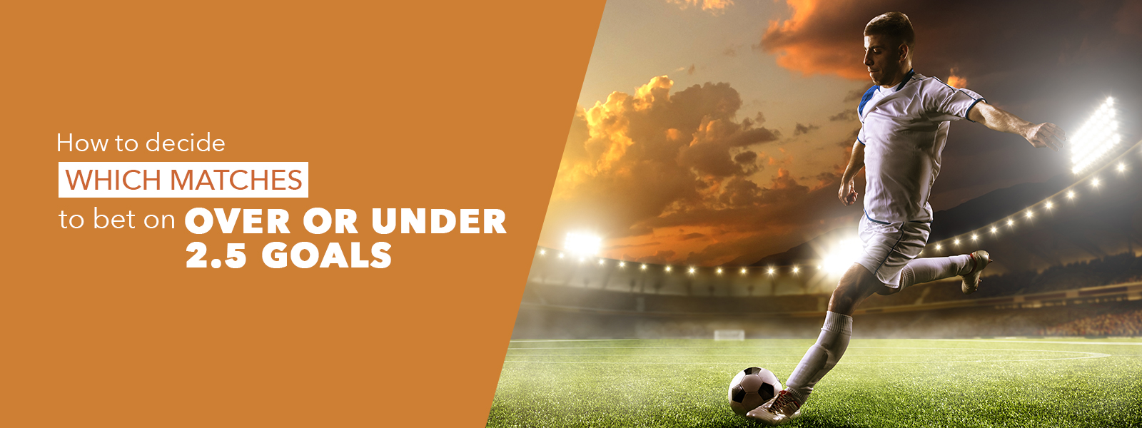 How to decide which matches to bet on over or under 2.5 goals